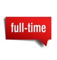 full-time red 3d speech bubble vector image vector image