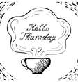 Hello Thursday cup background vector image vector image