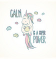 calm is a super power quote sweet unicorn vector image