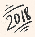 handwritten lettering card 2018 new year banner vector image vector image