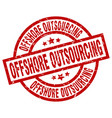 offshore outsourcing round red grunge stamp vector image vector image