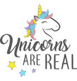 unicorns are real isolated on white background vector image vector image