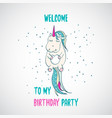 welcome to my birthday party quote with unicorn vector image vector image