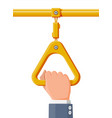 hand holding handrail in transport vector image