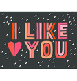I like you Hand lettering with decoration elements vector image vector image