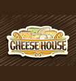 logo for cheese house vector image vector image