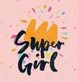 Print for T-shirt Super girl Hand lettering vector image vector image