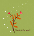 Thankful for you vector image vector image