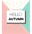 Hello Autumn poster in vintage style with vector image vector image