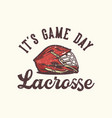 logo design its game day lacrosse with lacrosse vector image vector image