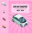 rent any transport isometric banner vector image vector image