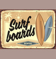 surfboards rental retro beach sign layout vector image