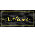 welcome gold text on marble vector image