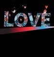 festive floral inscription for all lovers vector image vector image