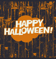 happy halloween greetings on wooden black and vector image vector image
