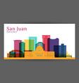 san juan city puerto rico architecture vector image vector image