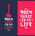 a poster rock is my life vector image vector image