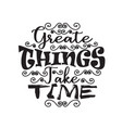 motivation quote good for print create things vector image vector image