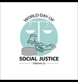 world social justice day concept february 20 vector image