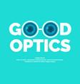 modern logo good optics vector image