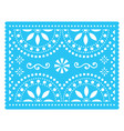 papel picado design mexican decorations vector image vector image