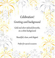 gold silver fireworks greeting card background vector image vector image