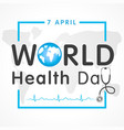 world health day map lettering banner vector image vector image