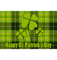 Clover on seamless check plaid background Happy St vector image