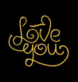 love you glitter golden hand lettering vector image