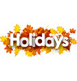 autumn holidays banner with leaves vector image vector image