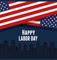 happy labor day united states flag with city vector image vector image