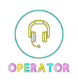 headphone operator depict icon in linear style vector image vector image