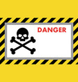 warning sign of danger with skull vector image