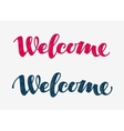 Welcome grunge doodle Lettering calligraphic vector image vector image
