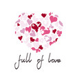heart with quote full of love vector image vector image