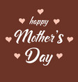 greeting card for mothers day background heart vector image