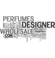 wholesale designer perfume text word cloud concept vector image vector image