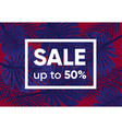 summer sale banner with exotic jungle plant vector image vector image