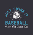 t-shirt design slogan typography just swing vector image vector image
