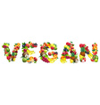 Word VEGAN composed of different fruits with vector image vector image