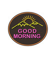 good morning neon sign vector image vector image