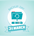 31 march backup day vector image vector image
