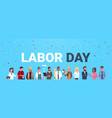 labor day poster with people of different vector image vector image