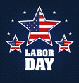 labor day stars with united states flag blue vector image