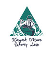 t shirt design kayak more worry less with woman vector image