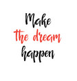card with text make the dream happen vector image