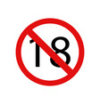 forbidden to 18 years on a white background vector image