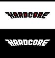 hardcore word stylized logo text symbol for vector image