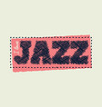 i love jazz eps vector image