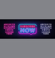 subscribe now neon signs subscribe now vector image vector image